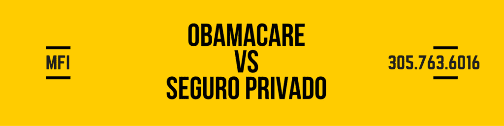 Obama Care VS Seguro Privado
