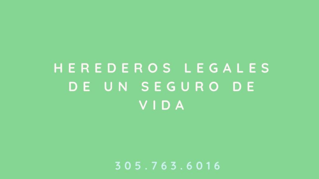 los herederos legales de un seguro de vida