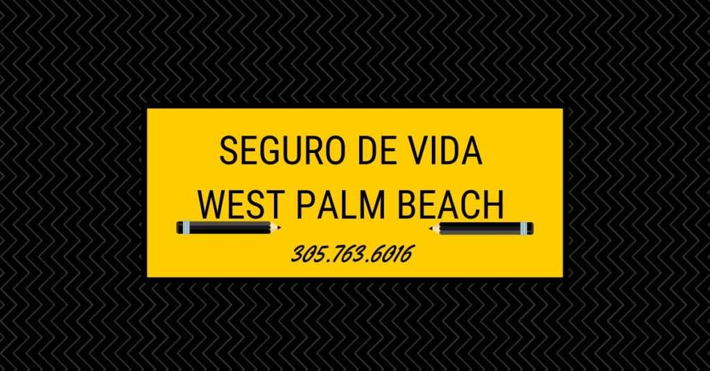 Seguro de vida West Palm Beach Florida