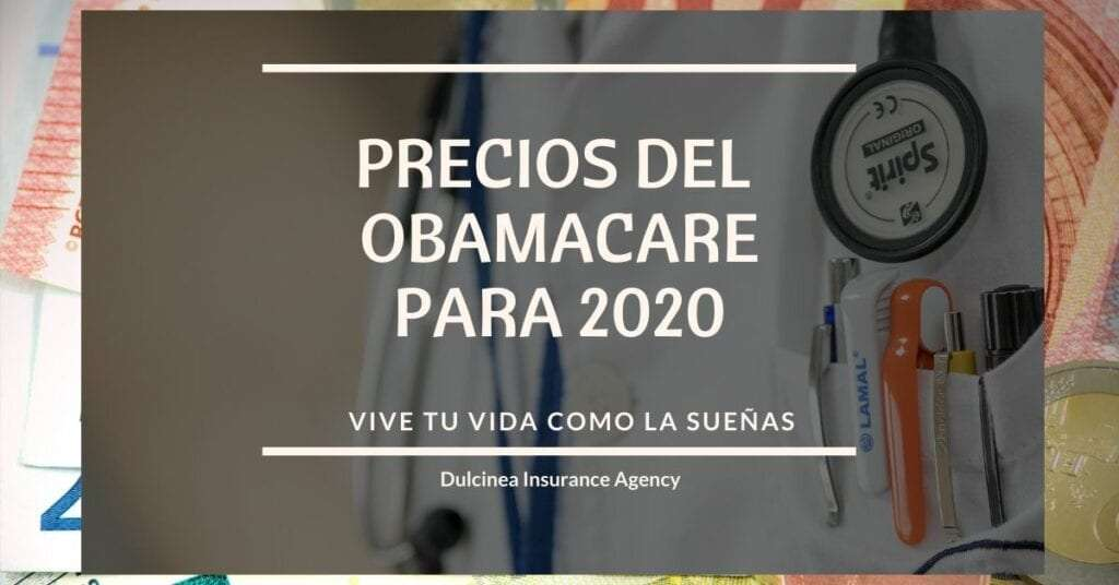 precios del seguro obamacare para 2020 - Dulcinea Insurance Agency